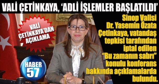 VALİ ÇETİNKAYA, 'ADLİ İŞLEMLER BAŞLATILDI'