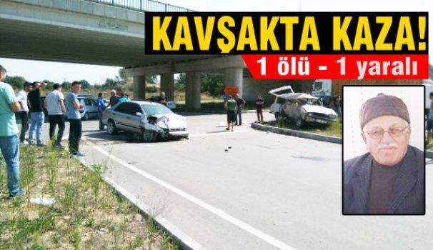 Sanayi Kavşağında kaza; 1 ölü 1 yaralı