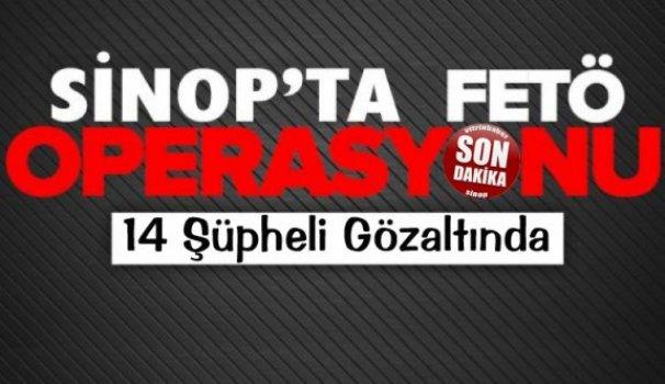 Sinop'ta FETÖ operasyonu 14 gözaltı