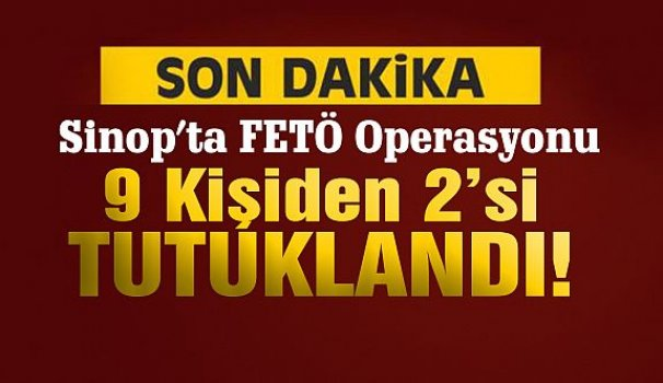 Sinop'ta FETÖ operasyonu