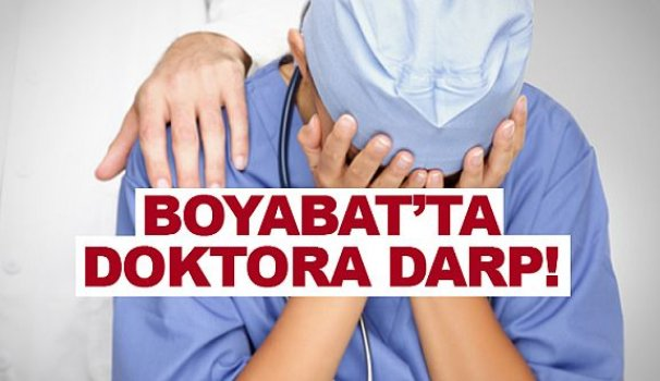 Boyabat'ta doktora şiddet iddiası