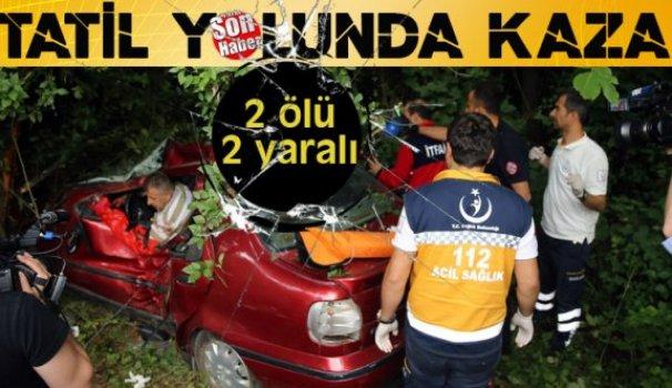 Tatil yolunda kaza; 2 ölü
