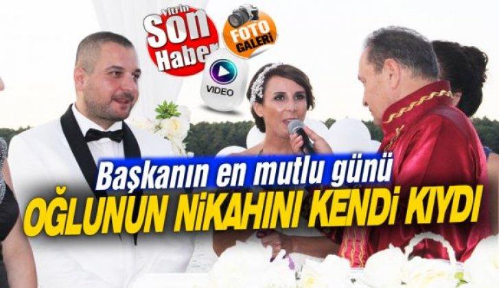 Belediye Başkanı Baki Ergül oğlunun nikahını kıydı