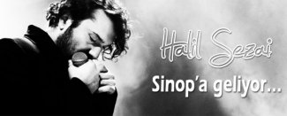Halil Sezai Sinop'a Geliyor