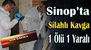 Sinop'ta Silahlı Kavga 1 Ölü 1 Yaralı