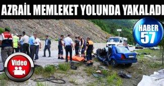 AZRAİL MEMLEKET YOLUNDA YAKALADI