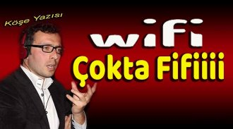 Wi-Fi Çokta Fifiiii !