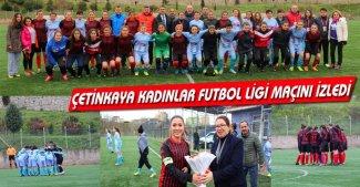 VALİ ÇETİNKAYA'DAN KADINLAR FUTBOL LİGİNE DESTEK