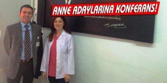 ANNE ADAYLARINA KONFERANS!