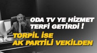 Oda TV'ye hizmet terfi getirdi, torpil ise AK Partili Vekilden