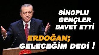 Gençler seslendi, Erdoğan; ' Geleceğim' dedi