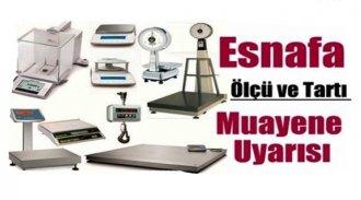 Sinop'ta ölçü ve tartı aletlerinin periyodik muayenesi uyarısı