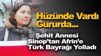 Sinoplu Şehit Annesi Afrin'e Türk Bayrağı Yolladı
